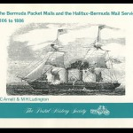 The Bermuda Packet Mails and the Halifax-Bermuda Mail Service 1806 to 1886